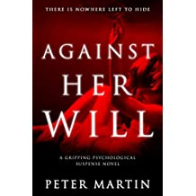 Against Her Will(A Gripping Psychological Suspense Novel) (English Edition)
