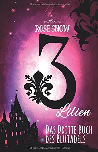 3 Lilien: Das dritte Buch des Blutadels (Die Bücher des Blutadels, Band 3)