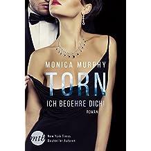 Torn - Ich begehre dich!: Erotischer Liebesroman (Billionaire Bachelor's Club 2)