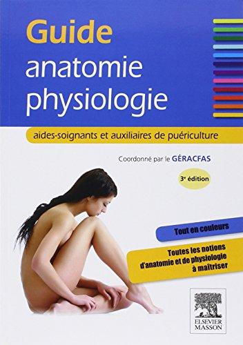 Guide anatomie-physiologie: aides-soignants et auxiliaires de puriculture