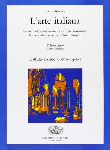 L'arte italiana. Vol. 1B: Dall'Alto Medioevo all'età gotica. Con espansione online. Per le Scuole superiori