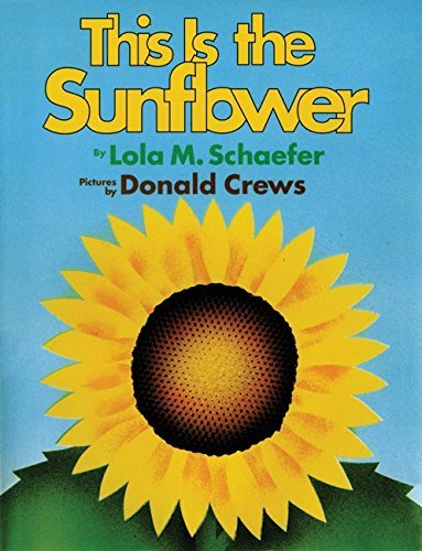 This Is the Sunflower by Lola M. Schaefer (2000-04-05)