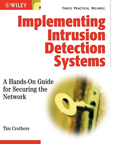Implementing Intrusion Detection Systems: A Hands-On Guide for Securing the Network (Intrusion-detection-system)