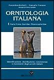 Ornitologia Italiana Vol.1 Parte I: Gaviidae Phoenicopteridae: Identificazione,...