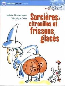 """Afficher """"Le Journal d'Andromaque<br /> Sorcières, citrouilles et frissons glacés"""""""