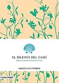 El silenci del camí par  Araceli Gutiérrez Villanueva