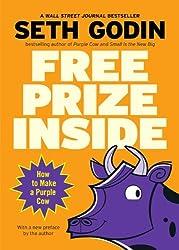 Free Prize Inside: How to Make a Purple Cow by Seth Godin (2007-04-24)