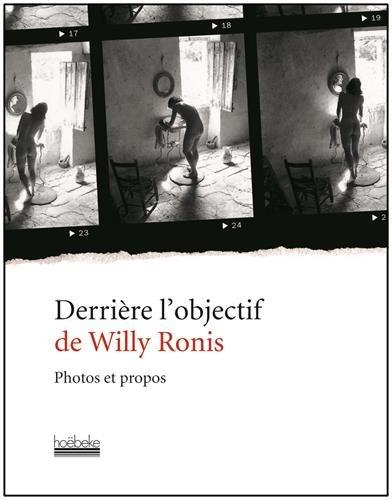 Derrière l'objectif de Willy Ronis : Photos et propos par Willy Ronis