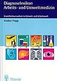 Diagnoselexikon Arbeitsmedizin und Umweltmedizin