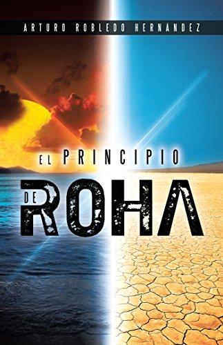 El Principio De Roha por Arturo Robledo Hernández