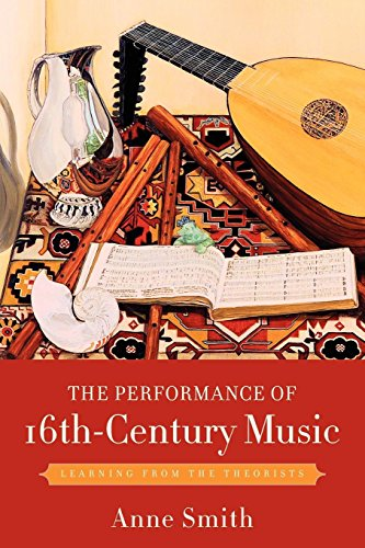 The Performance of 16th-Century Music: Learning from the Theorists (Photography Smith Art)