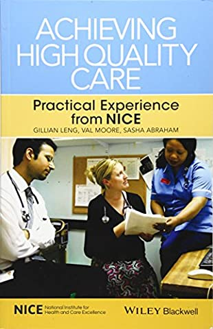 Achieving High Quality Care: Practical Experience from