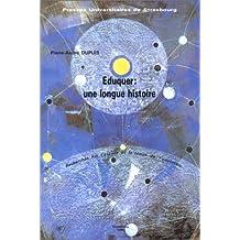 Eduquer : Une longue histoire - Recherches sur l'espace et le temps de l'éducation, 2e édition