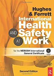 International Health and Safety at Work: The Handbook for the NEBOSH International General Certificate