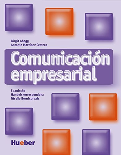 Comunicación empresarial: Spanische Handelskorrespondenz für die Berufspraxis / Kursbuch