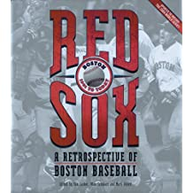 Red Sox: A Retrospective of Boston Baseball, 1901 to Today
