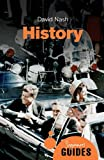 History: A Beginner's Guide (Beginner's Guides) by David Nash