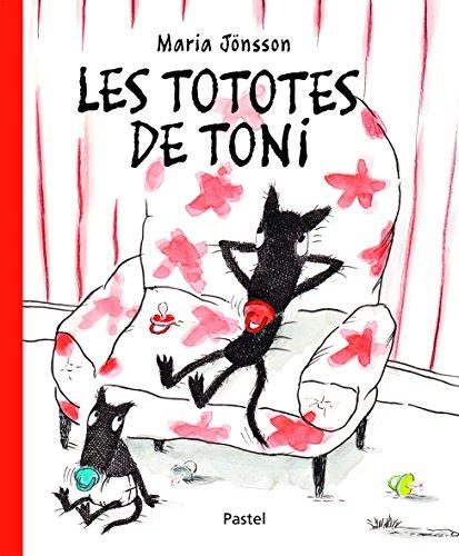Les tototes de Toni / Maria Jönsson   Jönsson, Maria (1958-....). Auteur