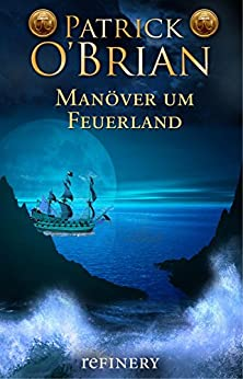 Manöver um Feuerland: Historischer Roman (Die Jack-Aubrey-Serie 10) (German Edition) di [O'Brian, Patrick]