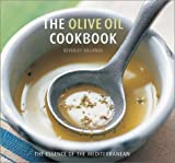 The Olive Oil Cookbook: Essence of the Mediterranean