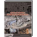 Star Wars - Alle Welten und Schauplätze: Von Episode I bis VI