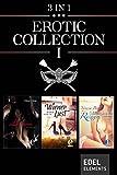 Erotic Collection I: Die Liebesgöttin / Wiener Lust / Mallorquinischer Reigen - Chloé Césàr