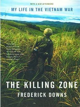 The Killing Zone: My Life in the Vietnam War von [Downs Jr., Frederick]