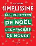Simplissime Les recettes de Noël les + faciles du monde: Nouvelle édition...