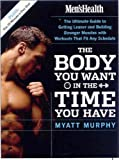 Men's Health: The Body You Want in the Time You Have (Mens Health)