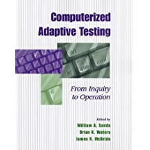 Computerized Adaptive Testing: From Inquiry to Operation