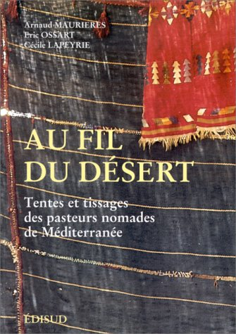 Au fil du désert : Tentes et tissages des pasteurs nomades de Méditerranée