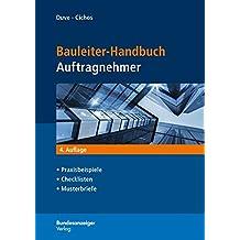 Bauleiter-Handbuch Auftragnehmer: Praxisbeispiele, Checklisten, Musterbriefe, Aufgaben des Bauleiters