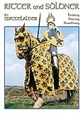 Ritter und Söldner im Mittelalter: Kleidung, Rüstung und Bewaffnung - Gerry Embleton
