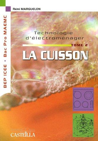 Technologie d'électroménager, Tome 2 : La cuisson BEP ICEE Bac PRO MAEMC