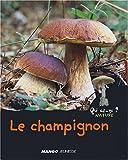 Le champignon / Valérie Guidoux | GUIDOUX, Valérie. Auteur
