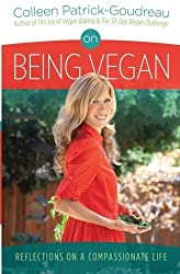 On Being Vegan: Reflections on a Compassionate Life by Patrick-Goudreau, Colleen (2013) Taschenbuch