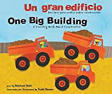Un Gran Edificio/One Big Building: Un Libro Para Contar Sobre Construcción/A Counting Book about Construction (Aprendete Tus Numeros / Know Your Numbers)