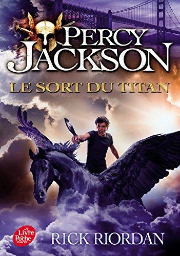Percy Jackson - Tome 3: Le sort du titan (Livre de Poche Jeunesse) por Rick Riordan