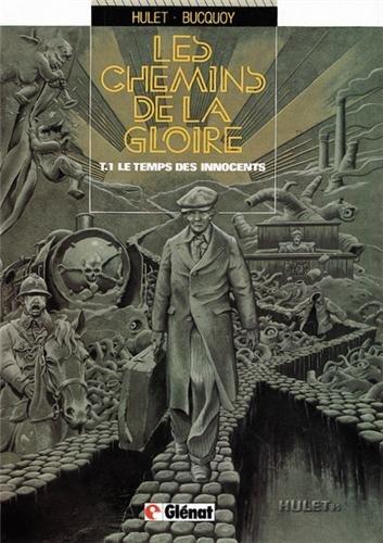 Les Chemins de la gloire, tome 1 : Le temps des innocents par Daniel Hulet, Jan Bucquoy