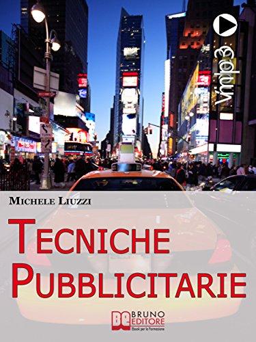 Tecniche Pubblicitarie. Tutti i Meccanismi del Marketing e della ...