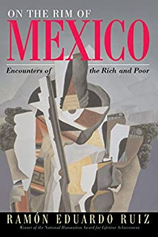 PDF Gratis On The Rim Of Mexico: Encounters Of The Rich And Poor