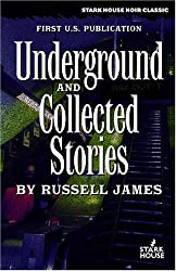 Underground and Collected Stories
