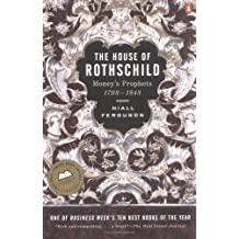[ THE HOUSE OF ROTHSCHILD MONEY'S PROPHETS 1798-1848 BY FERGUSON, NIALL](AUTHOR)PAPERBACK
