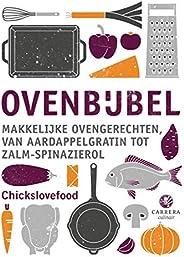 Ovenbijbel: Makkelijke ovengerechten, van aardappelgratin tot zalm-spinazierol