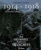 1914-1918 Journal d'un régiment - Des hommes dans les tranchées