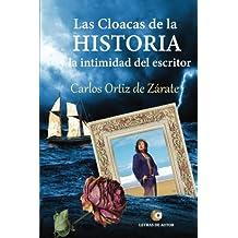 Las cloacas de la historia y la intimidad del escritor