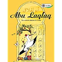 Abu Laqlaq – Das arabische Alphabet für Kinder: Ein Lehr- und Arbeitsbuch