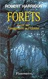 Forêts - Essai sur l'imaginaire occidental - Flammarion - 19/11/1992