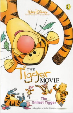 The Tigger movie : the onliest Tigger