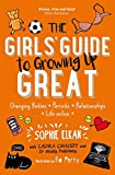 #4: The Girls' Guide to Growing Up Great: Changing Bodies, Periods, Relationships, Life Online